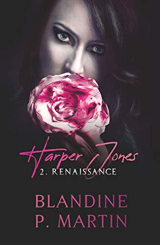Harper Jones – 2 : Renaissance de Blandine P. Martin
