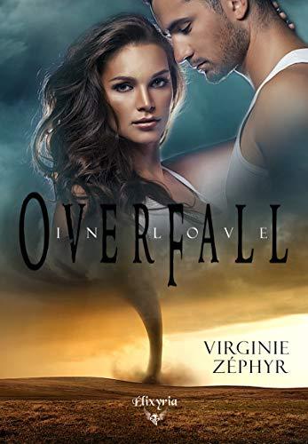 Overfall in Love : au coeur de la tourmente – Virginie Zéphyr