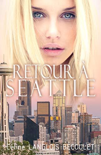 Retour à Seattle – Céline Langlois Bécoulet