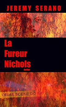 La fureur Nichols – Jeremy Serano