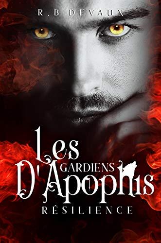 Les Gardiens d'Apophis – tome 2 : Résilience de R.B. Devaux