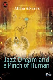 Jazz Dream and a pinch of human – Alicia Alvarez