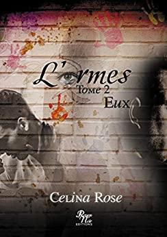 L'armes Tome 2: EUX – Célina Rose