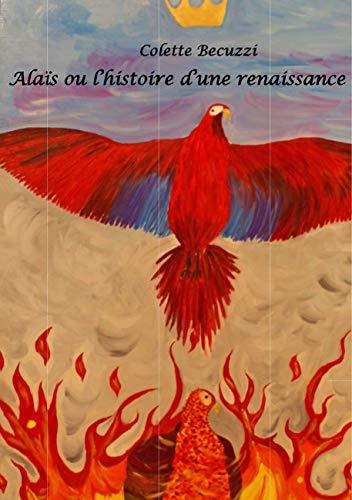 Alaïs ou l'histoire d'une renaissance – Colette Becuzzi