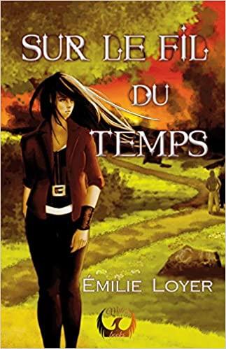 Sur le fil du temps – Emilie Loyer
