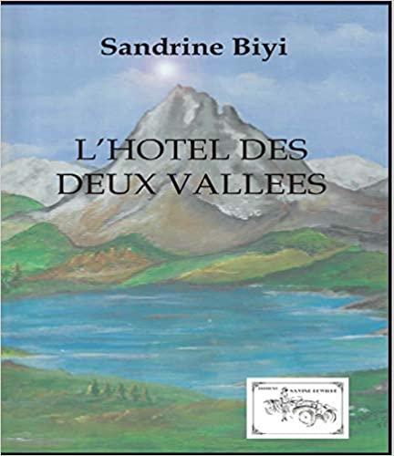 L'hôtel des Deux Vallées – Sandrine Biyi