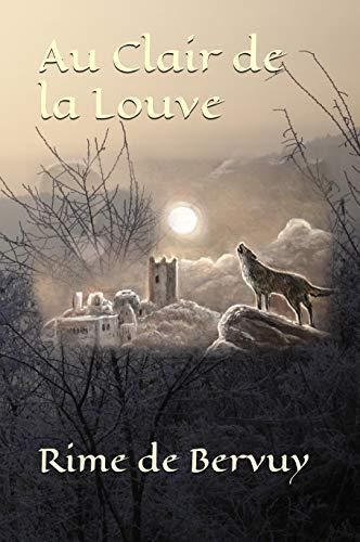 Au Clair de la Louve (tome 1)- Rime de Bervuy