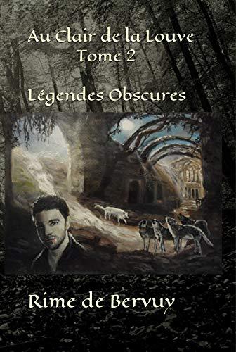 « Au Clair de la Louve – Légendes obscures (tome 2) de Rime de Bervuy