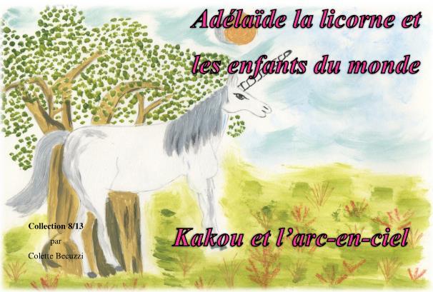 Kakou et l'arc-en-ciel (tome 8) – Colette Becuzzi