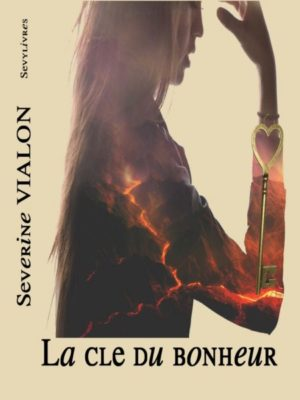 La clé du bonheur – Séverine Vialon