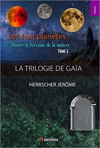 La Trilogie de Gaïa – Jérôme HERRSHER