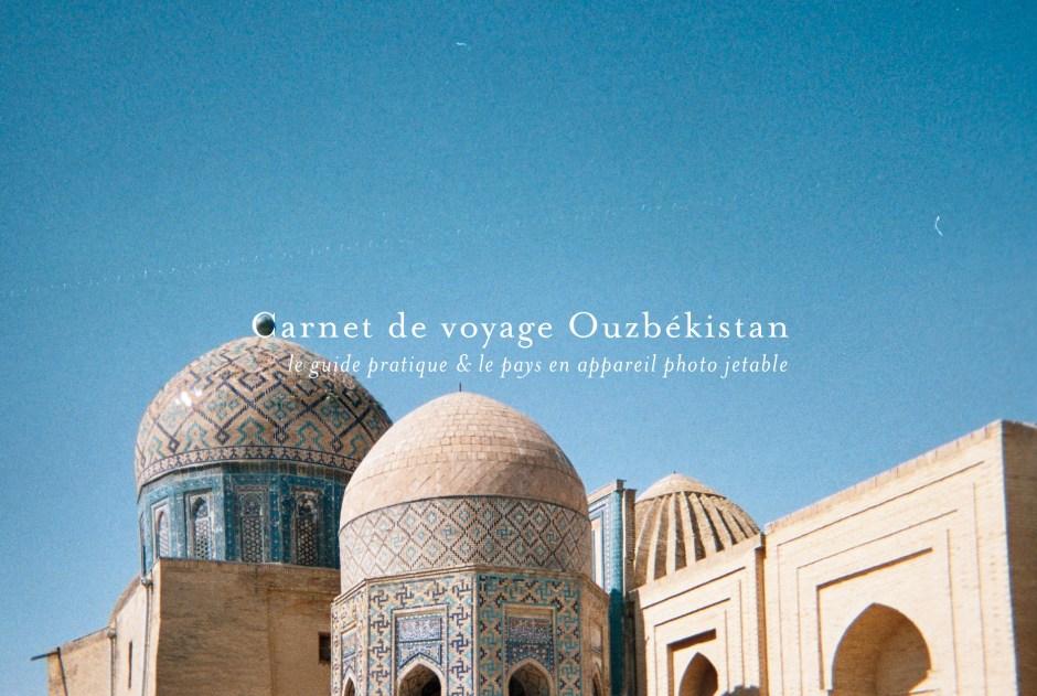 voyage-ouzbekistan-guide-pratique-appareil-photo-jetable_visuel
