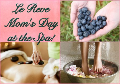 Le Reve Moms Day at the Spa