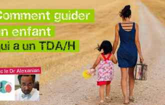 TDAH : La guidance parentale - Interview Jean-Baptiste Alexanian