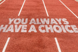 You Always Have a Choice written on running track