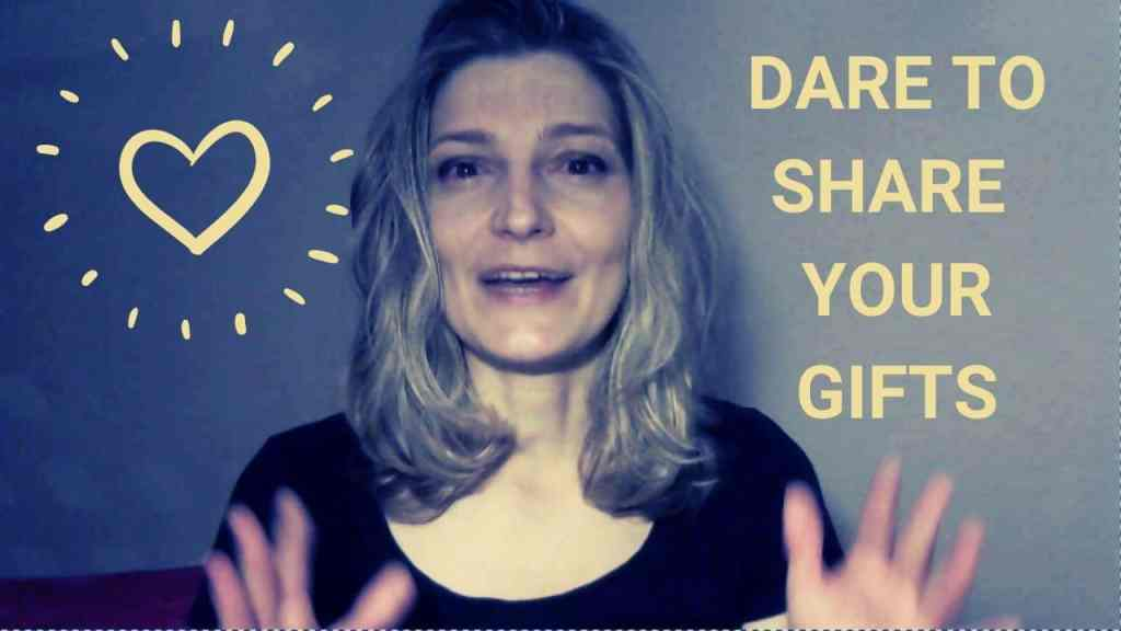 Dare to share your gifts