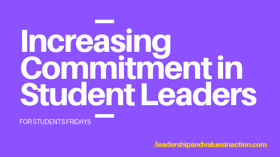 Increasing Commitment in Student Leaders