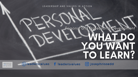 Personal and Professional Development - What do you want to learn?