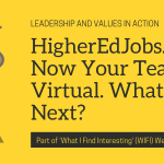 HigherEdJobs.com: Now Your Team Is Virtual. What's Next?