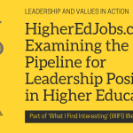 HigherEdJobs.com: Examining the Pipeline for Leadership Positions in Higher Education (and other WIFI articles)
