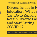 Diverse Issues in Higher Education: What You Can Do to Recruit and Retain Diverse Faculty and Staff During COVID-19