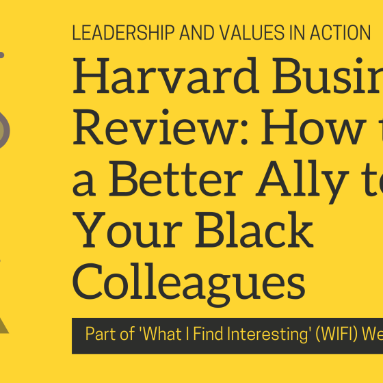Harvard Business Review: How to Be a Better Ally to Your Black Colleagues