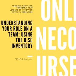 Understanding Your Role on a Team: Using the DISC Inventory
