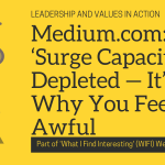 Medium.com: Your 'Surge Capacity' Is Depleted — It's Why You Feel Awful