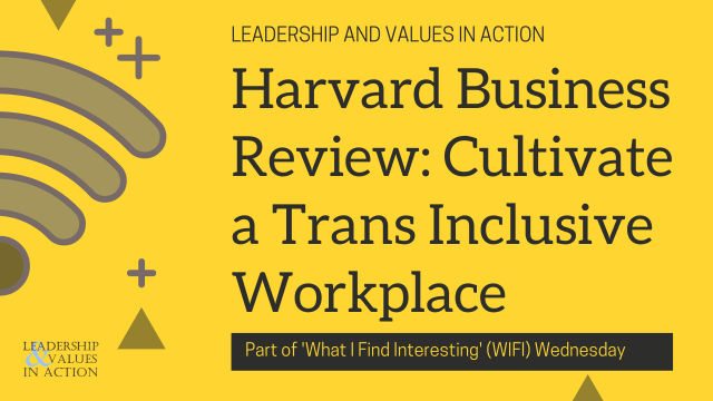 Harvard Business Review: Cultivate a Trans Inclusive Workplace