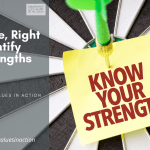 Right Here, Right Now: Identify Your Strengths
