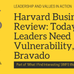 Harvard Business Review: Today's Leaders Need Vulnerability, Not Bravado