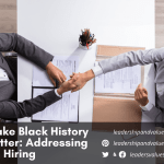 How to Make Black History Month Matter: Addressing Inequity in Hiring