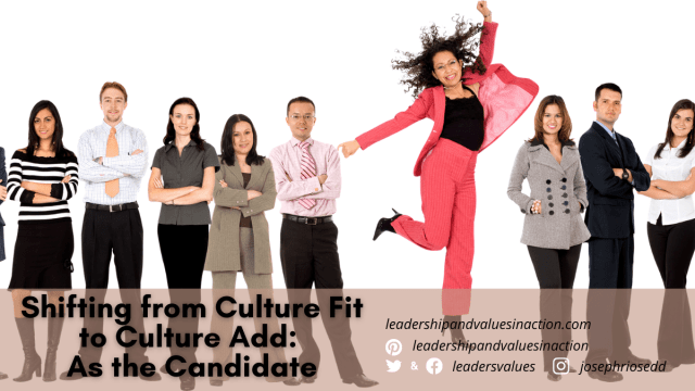 Shifting from Culture Fit to Culture Add: As the Candidate