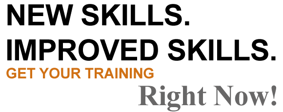 New Skills. Improved Skills. Get your training today!
