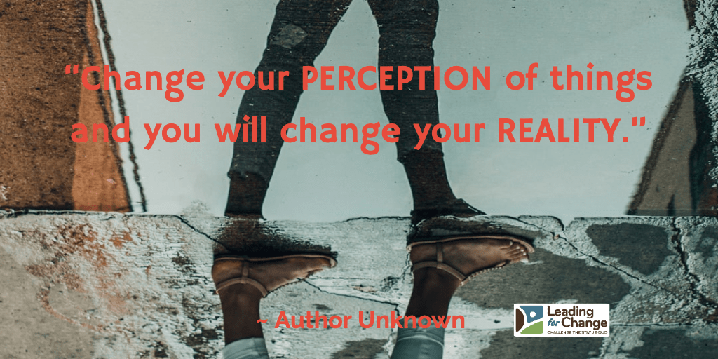 Your perspective is your reality