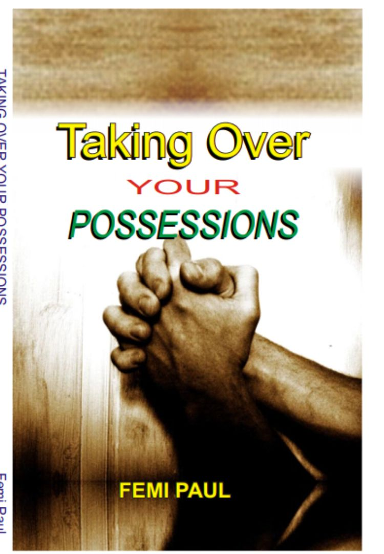 Taking Over Your Possession by Femi Paul