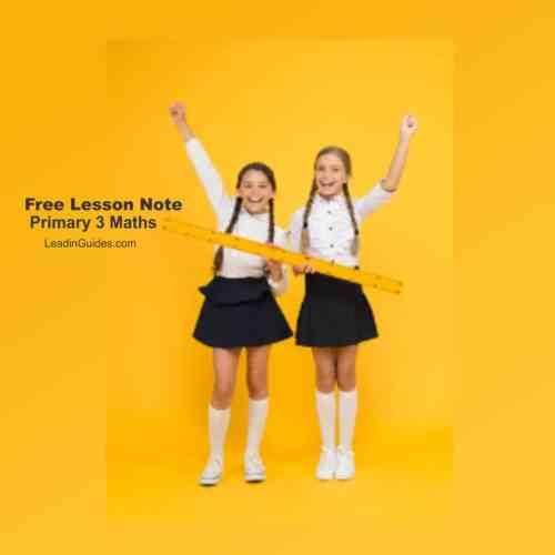 Lesson Plan – Primary 3 Third Term Mathematics Week 6