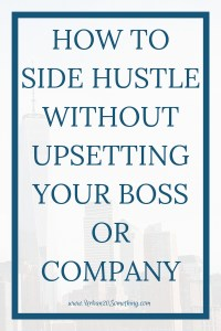 If you have a side hustle, no matter how much you love it, the last thing you want to do is upset your day hustle boss. Click through to learn how to tell your boss about your side jobs without upsetting your boss or your company.