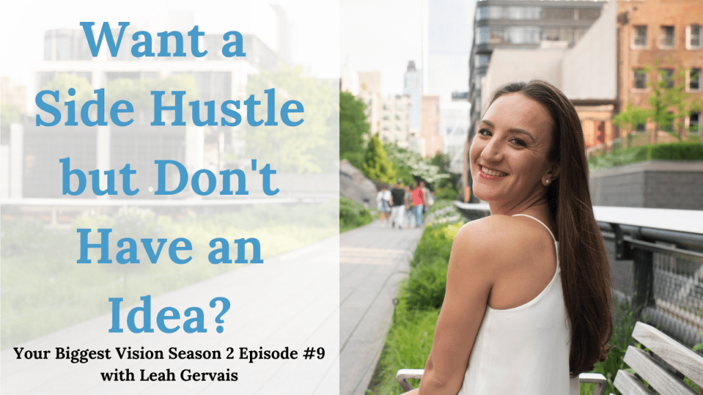 Want a side hustle but don't have an idea? Tune in to hear the three reasons why you are ready to start your side hustle even without the perfect idea.