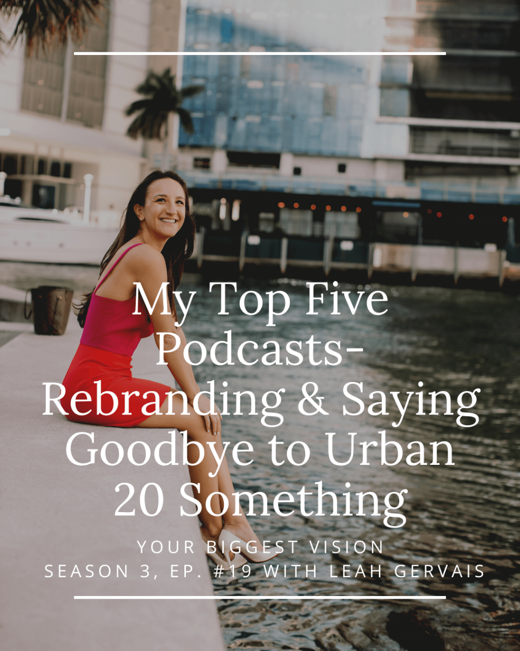 Goodbye Urban 20 Something, hello LeahGervais.com. Learn the true identity and mission of my current business and all about our rebrand!