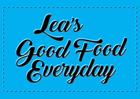 Lea's Good Food Everyday