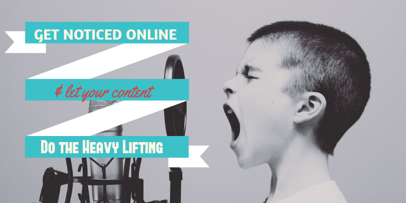 get noticed online with content