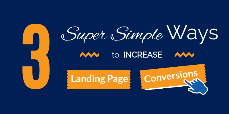 3 ways to increase landing page conversions