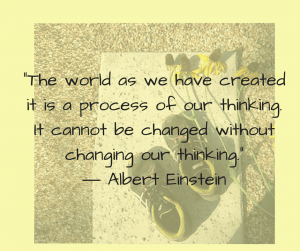 Albert Einstein quote: The world as we have created it is a process of our thinking. It cannot be changed without changing our thinking.""