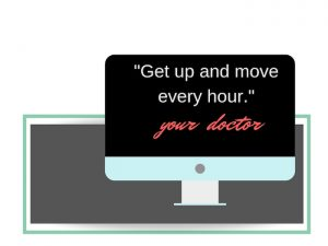 """computer screen with words """"get up and move every hour"""""""