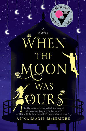 book cover when the moon was ours by anna-marie mclemore