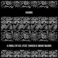 Kel | Visions Pt. 1 (ft. Chosen) | @thehudson_watts