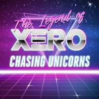The Legend of XERO | Chasing Unicorns |