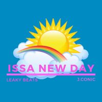 J.Conic | Issa New Day | @iamjconic