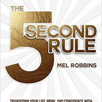 The 5 Second Rule - Overcoming the Habit of Procrastination